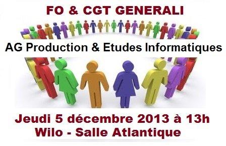 Assemblée Génerale FO & CGT de la Production (projet Gtech) & Etudes Informatiques le 05/12/13 à 13h dans 1 - Revendications ag-fo-cgt-generali-prod-et-etudes-info-05-12-13